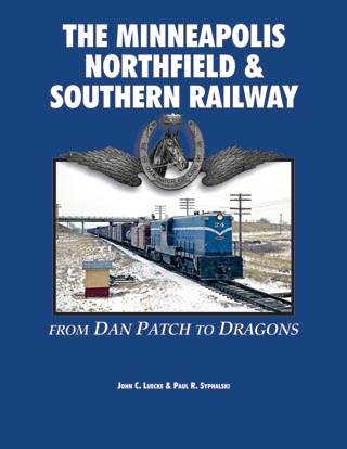 Image for Minneapolis, Northfield & Southern, The - From Dan Patch to Dragons